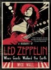 Мик Уолл - Когда титаны ступали по Земле: биография Led Zeppelin[When Giants Walked the Earth: A Biography of Led Zeppelin]
